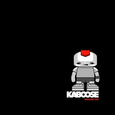 """Kaboose - """"Excuse Me"""""""